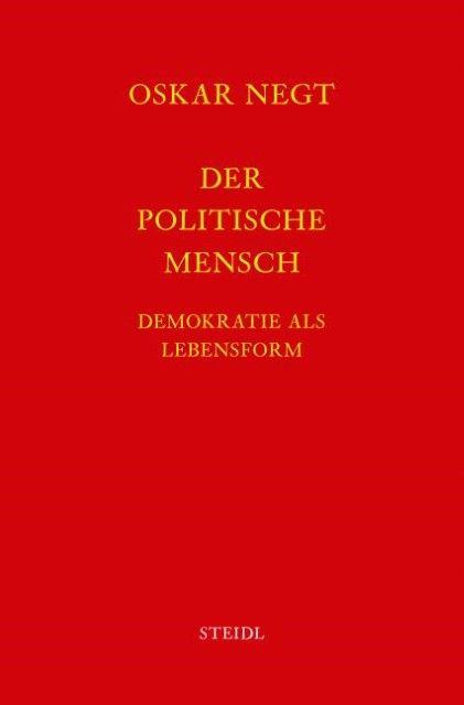 Negt, Oskar: Werkausgabe Bd.16 / Der politische Mensch