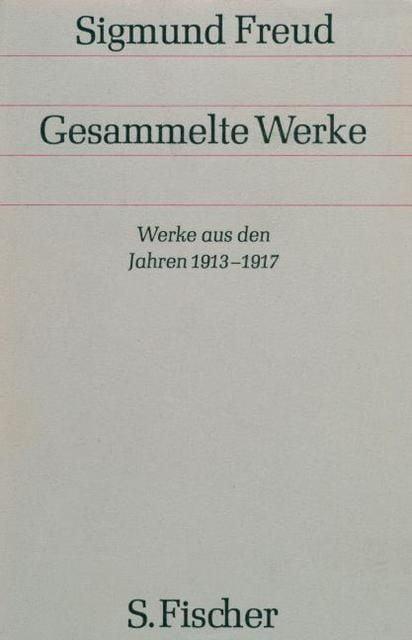 Freud, Sigmund: Werke aus den Jahren 1913-1917