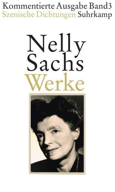 Sachs, Nelly: Werke. Kommentierte Ausgabe in vier Bänden