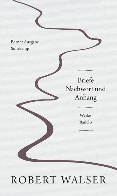 Walser, Robert: Werke und Briefe. Berner Ausgabe