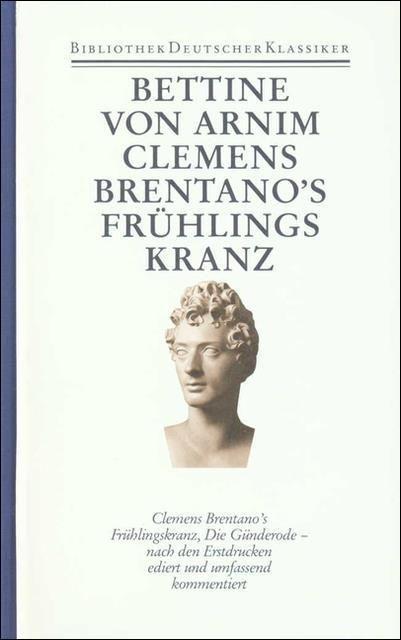 Arnim, Bettine von: Werke und Briefe in vier Bänden Band 1