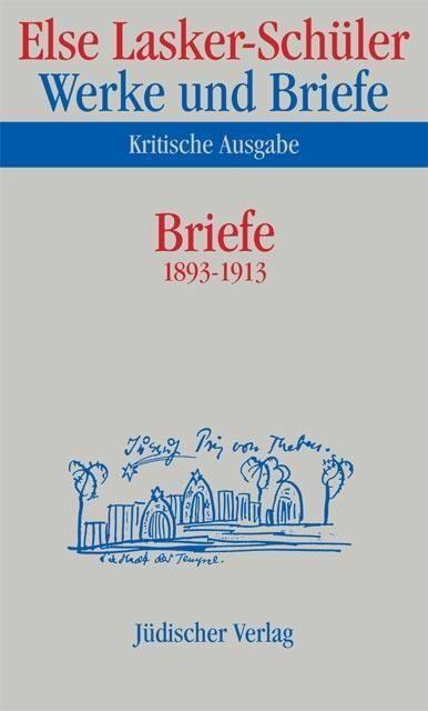 Lasker-Schüler, Else: Werke und Briefe - Kritische Ausgabe 6