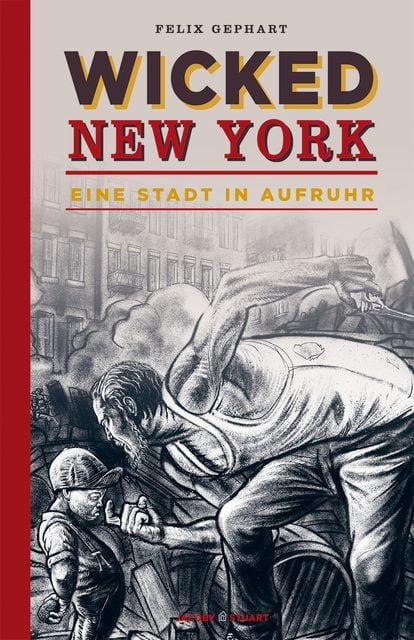 Gephart, Felix: Wicked New York