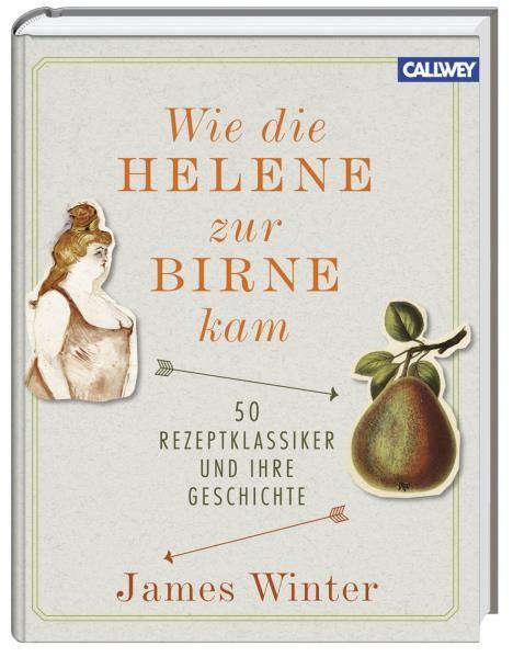 Winter, James: Wie die Helene zur Birne kam