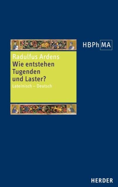 Radulfus Ardens: Wie entstehen Tugenden und Laster?