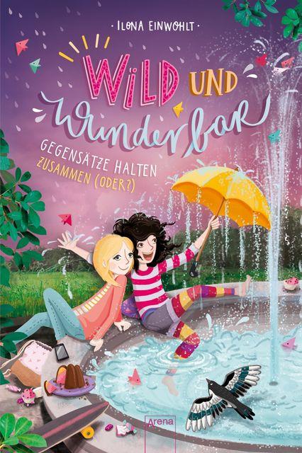 Einwohlt, Ilona: Wild und Wunderbar (2). Gegensätze halten zusammen (oder?!)