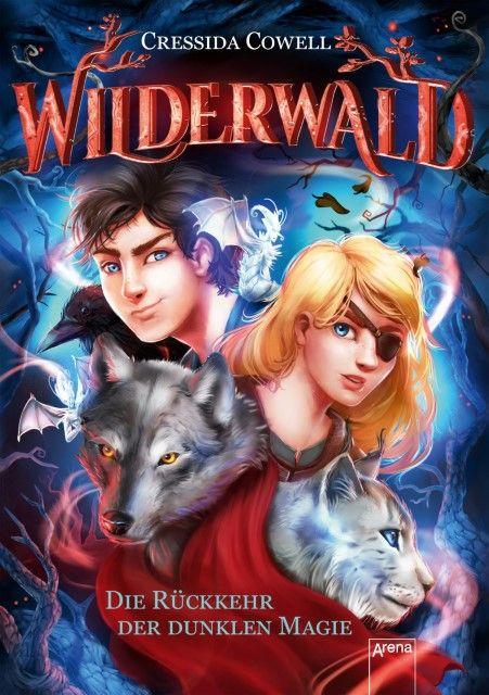 Cowell, Cressida: Wilderwald (1). Die Rückkehr der dunklen Magie