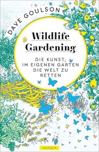 Goulson, Dave: Wildlife Gardening