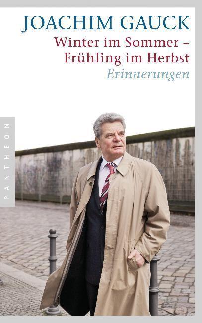 Gauck, Joachim: Winter im Sommer - Frühling im Herbst