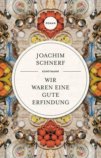 Schnerf, Joachim: Wir waren eine gute Erfindung