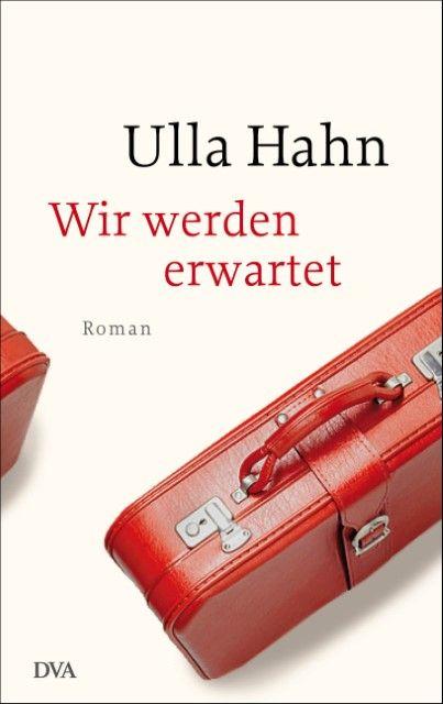 Hahn, Ulla: Wir werden erwartet