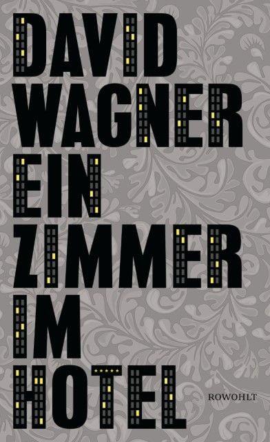 Wagner, David: Ein Zimmer im Hotel