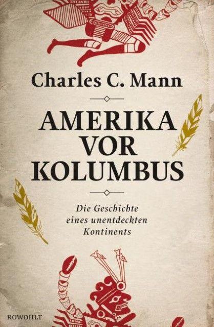 Mann, Charles C: Amerika vor Kolumbus