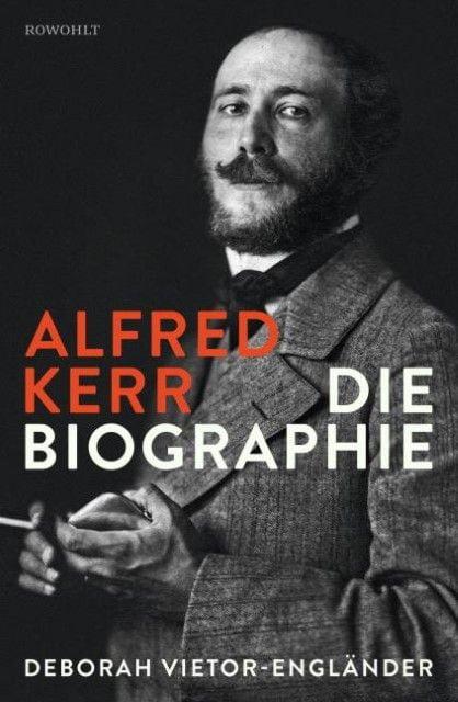 Vietor-Engländer, Deborah: Alfred Kerr