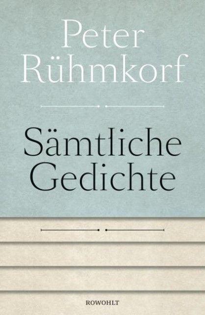 Rühmkorf, Peter: Sämtliche Gedichte 1956-2008