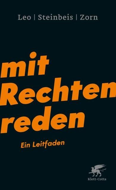 Leo, Per/Steinbeis, Maximilian/Zorn, Daniel-Pascal: Mit Rechten reden