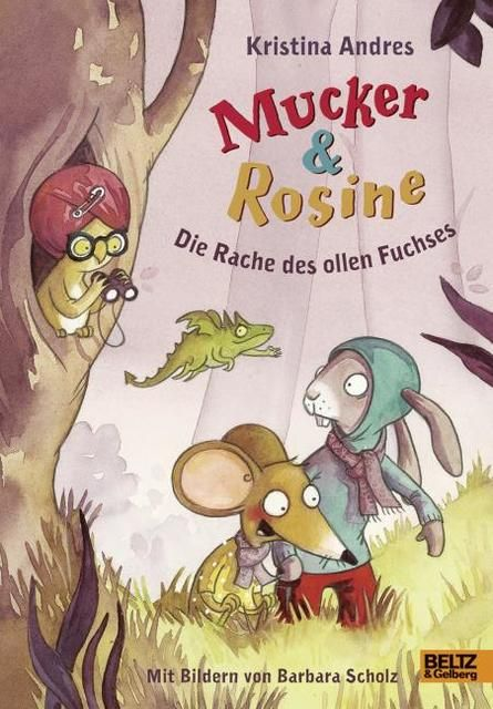 Andres, Kristina: Mucker & Rosine - Die Rache des ollen Fuchses