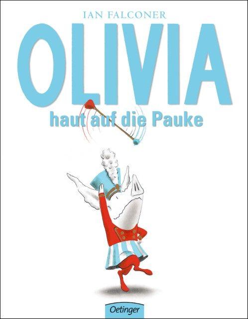 Falconer, Ian: Olivia haut auf die Pauke
