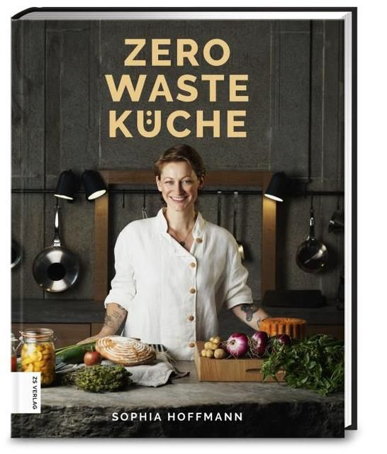 Hoffmann, Sophia: Zero Waste Küche