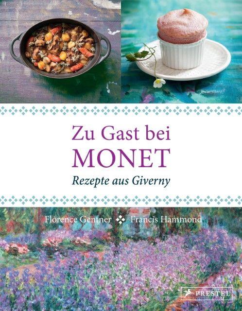 Gentner, Florence: Zu Gast bei Monet