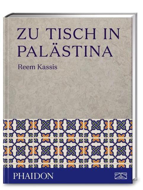 Kassis, Reem: Zu Tisch in Palästina
