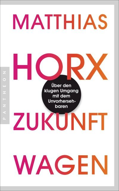 Horx, Matthias: Zukunft wagen