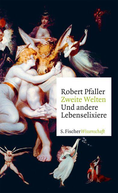 Pfaller, Robert: Zweite Welten