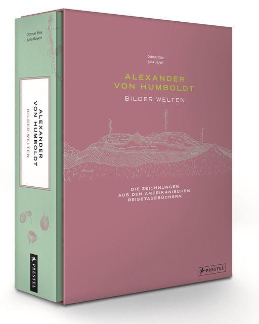 Alexander von Humboldt - Bilder-Welten, Ette, Ottmar/Bayerl, Julia, Prestel Verlag, EAN/ISBN-13: 9783791383125