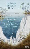Wenn die Chinesen Rügen kaufen, dann denkt an mich, Delius, Friedrich Christian, EAN/ISBN-13: 9783737100762
