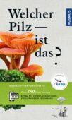 Welcher Pilz ist das?, Gminder, Andreas/Böhning, Tanja, Franckh-Kosmos Verlags GmbH & Co. KG, EAN/ISBN-13: 9783440164525