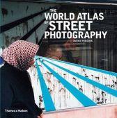 The World Atlas Of Street Photography, Jackie Higgins, Thames&Hudson, EAN/ISBN-13: 9780500544365