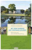 Mit dem Fahrrad auf Fontanes Spuren, Schneider, Therese, be.bra Verlag GmbH, EAN/ISBN-13: 9783861247227