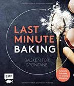 Last Minute Baking - Backen für Spontane, Edition Michael Fischer GmbH, EAN/ISBN-13: 9783960934448