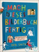 Mach dieses Bilderbuch fertig, Smith, Keri, Verlag Antje Kunstmann GmbH, EAN/ISBN-13: 9783956143960