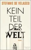 Kein Teil der Welt, de Velasco, Stefanie, Verlag Kiepenheuer & Witsch GmbH & Co KG, EAN/ISBN-13: 9783462050431
