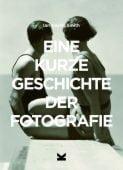 Eine kurze Geschichte der Fotografie, Smith, Ian Haydn, Laurence King Verlag GmbH, EAN/ISBN-13: 9783962440565