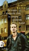 Zu einer anderen Zeit, in einem anderen Land, Berner, Erwin, Aufbau Verlag GmbH & Co. KG, EAN/ISBN-13: 9783351034788