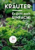 Kräuter - Es geht auch einfach!, Bohne, Burkhard, Franckh-Kosmos Verlags GmbH & Co. KG, EAN/ISBN-13: 9783440164044