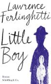 Little Boy, Ferlinghetti, Lawrence, Schöffling & Co. Verlagsbuchhandlung, EAN/ISBN-13: 9783895614415