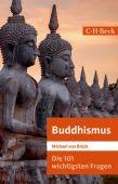 Die 101 wichtigsten Fragen: Buddhismus, Brück, Michael von, Verlag C. H. BECK oHG, EAN/ISBN-13: 9783406741838