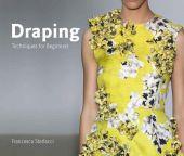 Draping, Sterlacci, Francesca/Arata-Gavere, Barbara, Laurence King Verlag GmbH, EAN/ISBN-13: 9781786271761
