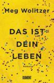 Das ist dein Leben, Wolitzer, Meg, DuMont Buchverlag GmbH & Co. KG, EAN/ISBN-13: 9783832181352