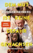 Dem Mut ist keine Gefahr gewachsen, Nehberg, Rüdiger, Malik Verlag, EAN/ISBN-13: 9783890295374