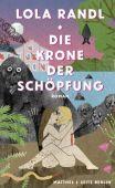 Die Krone der Schöpfung, Randl, Lola, MSB Matthes & Seitz Berlin, EAN/ISBN-13: 9783751800068