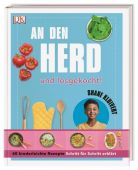 An den Herd und losgekocht!, Kluivert, Shane, Dorling Kindersley Verlag GmbH, EAN/ISBN-13: 9783831037445