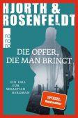 Die Opfer, die man bringt, Hjorth, Michael/Rosenfeldt, Hans, Rowohlt Verlag, EAN/ISBN-13: 9783499271090