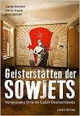 Geisterstätten der Sowjets, Kaule, Martin/Specht, Arno/Büttner, Stefan, Jaron Verlag GmbH i.G., EAN/ISBN-13: 9783897730939