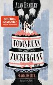 Flavia de Luce 10 - Todeskuss mit Zuckerguss, Bradley, Alan, Blanvalet Taschenbuch Verlag, EAN/ISBN-13: 9783734100819