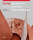 Soviet Modernism - Brutalism - Post-modernism, Bykov, Oleksiy/Gubkina, Ievgeniia, DOM publishers, EAN/ISBN-13: 9783869227061