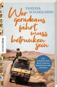 Wer geradeaus fährt, muss betrunken sein, Scharsching, Vanessa, Knesebeck Verlag, EAN/ISBN-13: 9783957283887